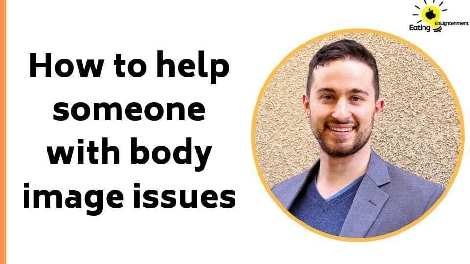 how to help someone with body image issues
