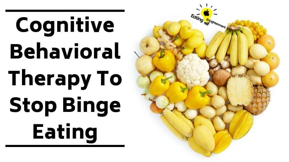 Cognitive Behavioral Therapy To Stop Binge Eating