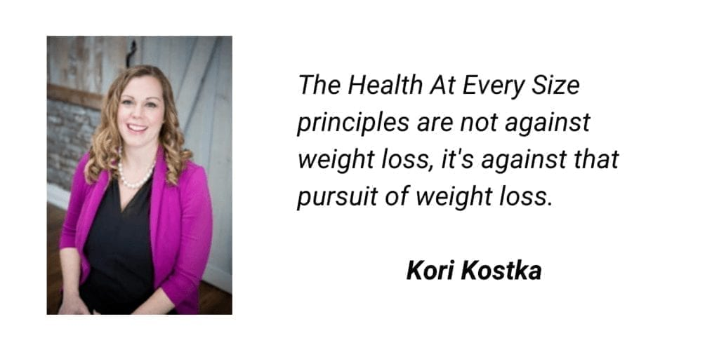 quote - health at every size principles are not against weight loss, they are against the intentional pursuit of weight loss - kori kosta